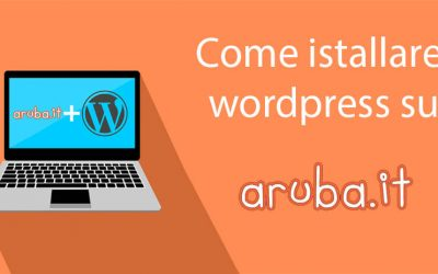 Come installare wordpress su aruba: la guida step by step
